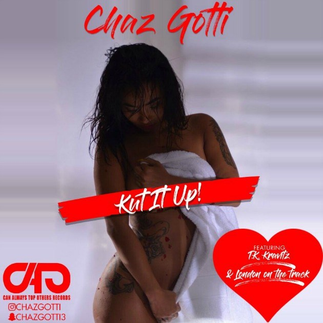 Chaz Gotti Kut It Up