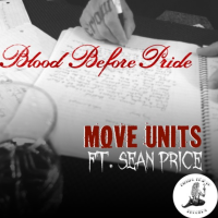 """[New Music] """"Move Units"""" - Blood Before Pride ft. Sean Price 
