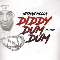 "New Music: Hitman Holla Ft. Jeff - ""Diddy Dum Dum"" | @HitmanHolla"
