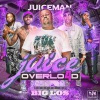 "New Mixtape: DJ Juiceman - ""Juice Overload 4"" | @LoTheJuiceMan @BigLos_Real"
