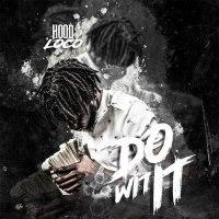 "New Music: Hood Loco - ""Do Wit It"""