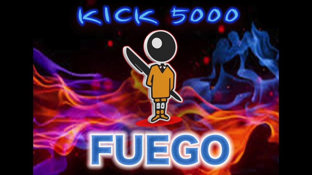 Kick5000 - Fuego @kick5000