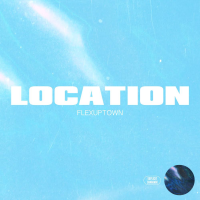 "#Relevant: FLEXUPTOWN (@FlexUpTown) - ""Location"""