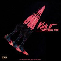 "New Music: Mattress God - ""Kick It"" 