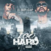 Slap, Lil Baby and Yella Beezy Go Hard