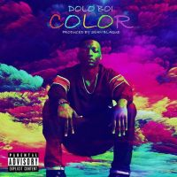 "#Relevant: Dolo Boi (@IAmDoloBoi) - ""Color"""