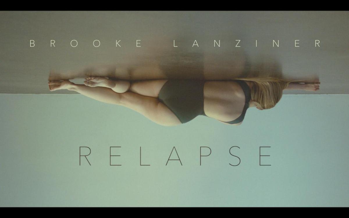 Brooke Lanziner - Relapse @brookelanziner