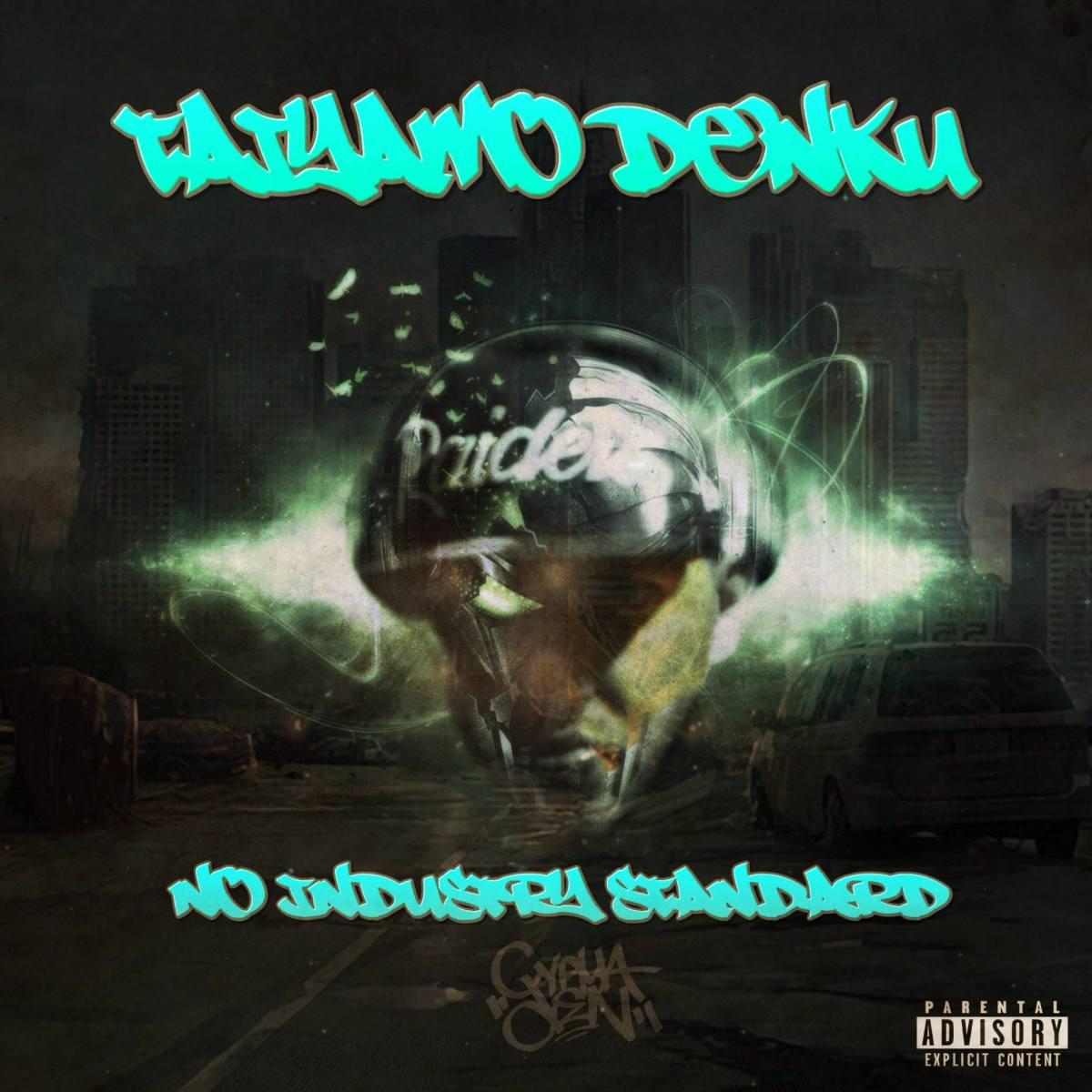 Taiyamo Denku - No Industry Standard (@TaiyamoDenku @Dcypha)