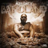 "New Mixtape: BandBoy - ""BandLand"""