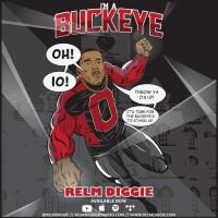 "[New Music] Relm Diggie . ""I'm a Buckeye"" . (OHIO STATE ANTHEM) @relmdiggie"