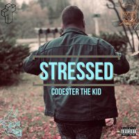 Codester The Kid - Stressed @codesterthekid