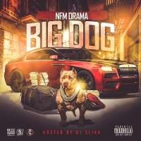 "[New Mixtape] NFM DRAMA- ""BIG DOG"" @dramakb23"