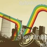 dadonkorleon - Heartbreak Kid @dadonkorleon