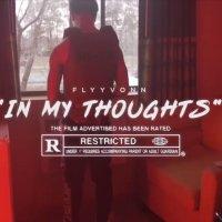 FlyyVonn - In My Thoughts @FLYYVONNOTRTR