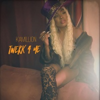 Twerk 4 Me - Kamillion| (Song) @itsKamillion