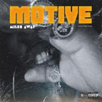 "#Relevant: Milez Away (@Milez__away) - ""Motive"""