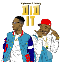 "#Relevant: YQ Dreams (@yqdreams) ft. Da Baby  - ""Did It"""