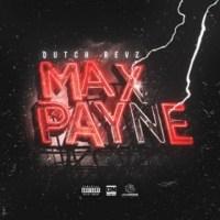 "New Music: Dutch Revz – ""Max Payne"""