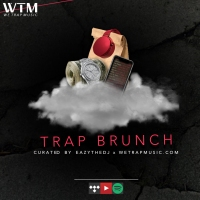 Check out our new #TrapBrunch playlist | Curated by @EazyTheDJ and WeTrapMusic.com