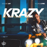 "[Video] Dougie Jay - ""Krazy"" (feat. Young Lyric) 