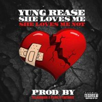 "New Music: Yung Rease - ""She Loves Me, She Loves Me Not"" 