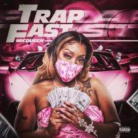 "New Music: MicQueen - ""Trap Fast"" | @MicQueenMusic"