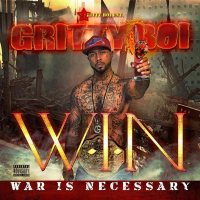 "New Mixtape: Gritty Boi - ""W.I.N."" (War Is Necessary) 