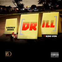 "Looney Babie Ft King Von – ""Drill"""